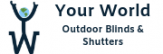 Your World Blinds and Shutters